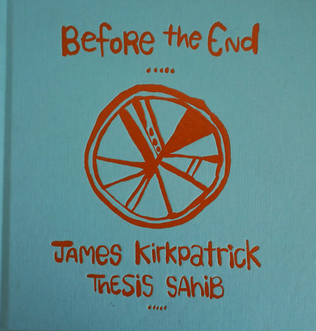 Before the End, by James Kirkpatrick and Thesis Sahib