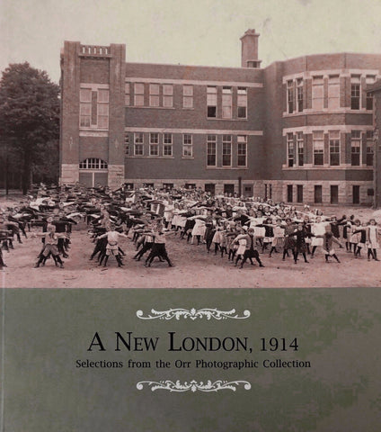 A New London, 1914: Selections from the Orr Photographic Collection