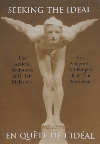 Seeking the Ideal: The Athletic Sculptures of R. Tait McKenzie