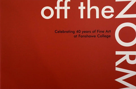 Off the Norm: Celebrating 40 Years of Fine Art at Fanshawe College