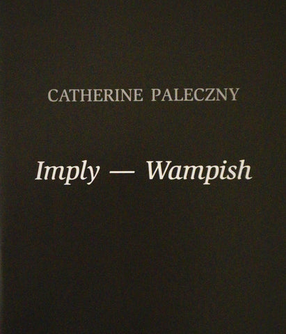 Imply - Wamplish: Catherine Paleczny
