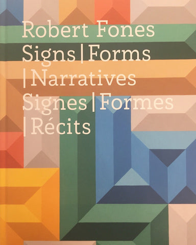 Robert Fones, Signs | Forms | Narratives