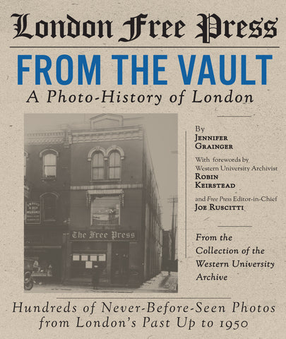 London Free Press From the Vault: A Photo-History of London to 1950
