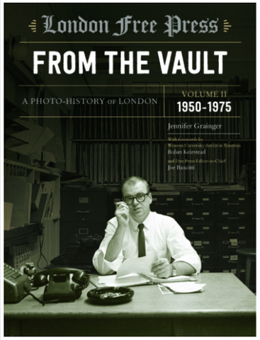 London Free Press From the Vault, Volume 2: 1950 to 1975