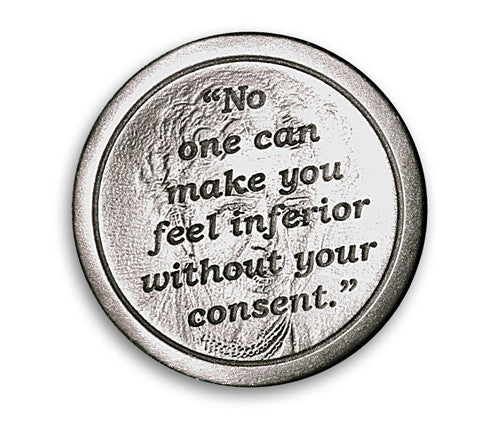"Eleanor Roosevelt Coin of Insight - ""No one can make you..."""