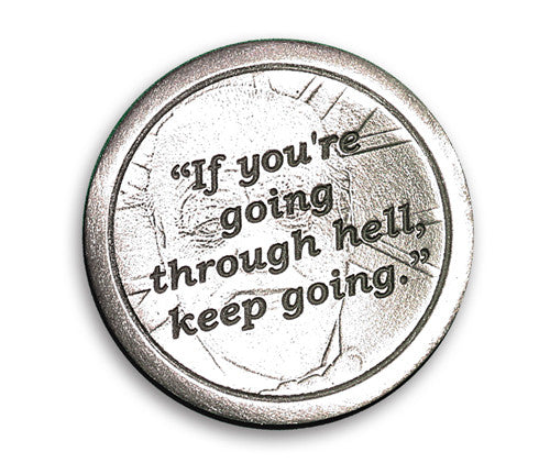 "Winston Churchill Coin of Perseverance – ""If you're going through…"""
