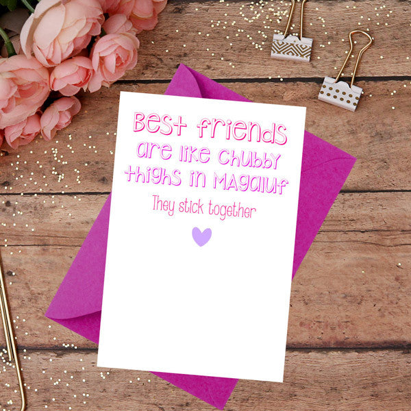 Funny Card Best Friends are like Chubby Thighs Birthday BFF – Birthday Cards for Best Friends