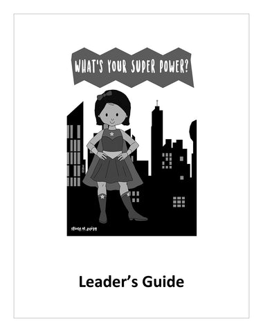 Leader's Guide:  What's Your Super Power?