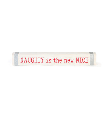 Naughty is the New Nice Wood Sign
