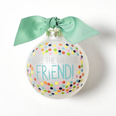 You're the Greatest Friend Glass Ornament