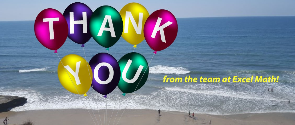 Thank you, teachers! from the team at Excel Math . . .