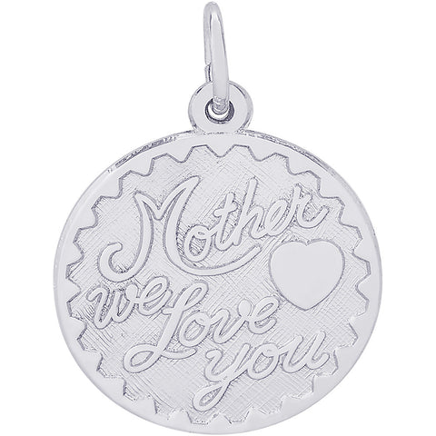 Mother We Love You Disc Charm