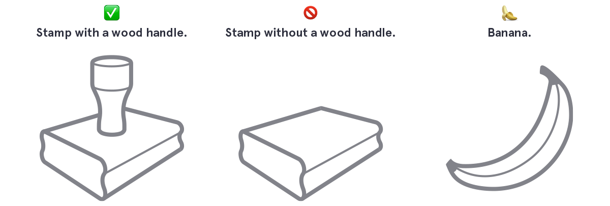 Stamp with or without a handle, and a banana.