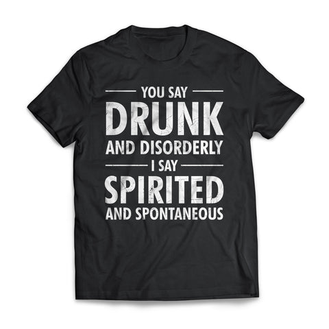 You Say Drunk