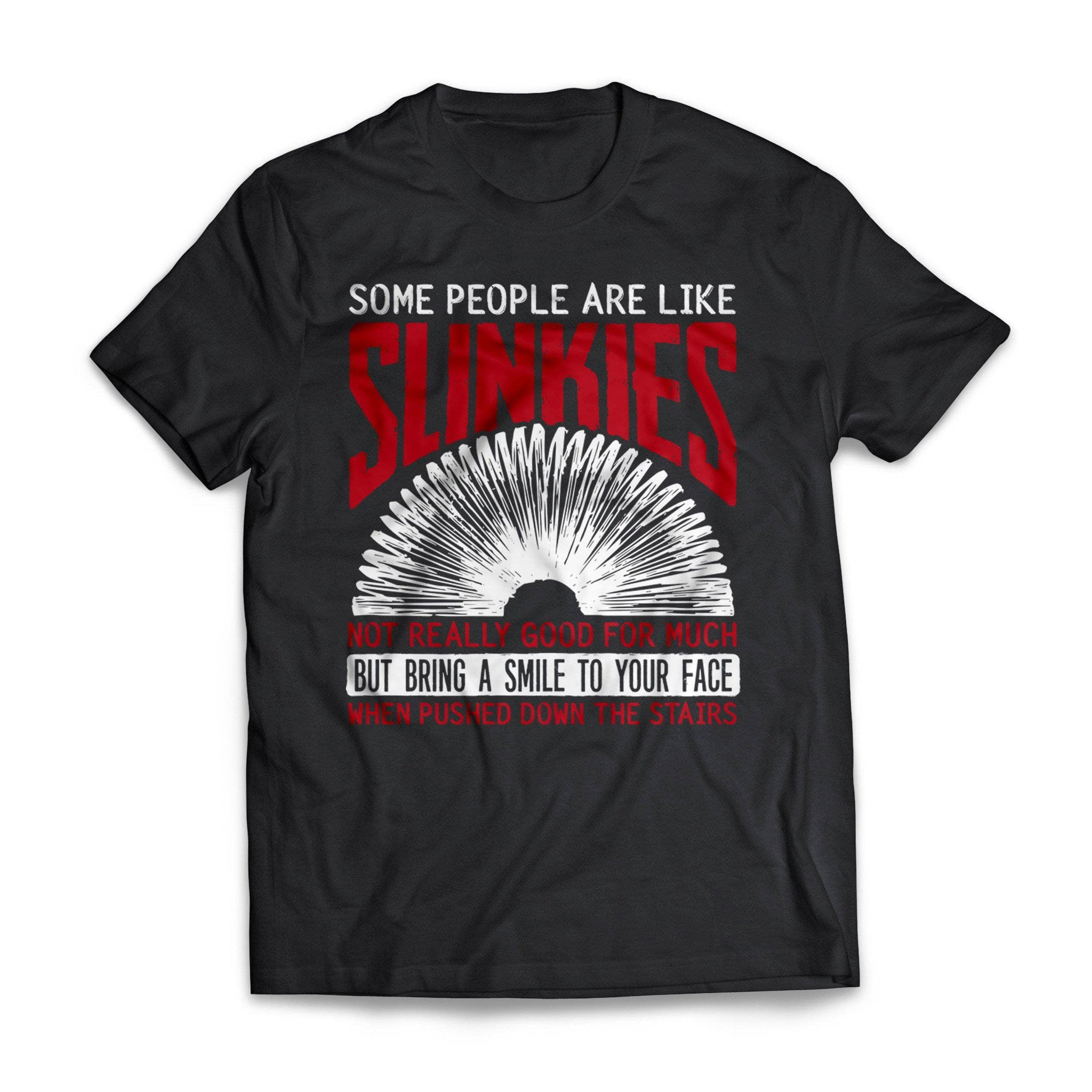 Some people are like a slinky... Funny T-Shirt shirt