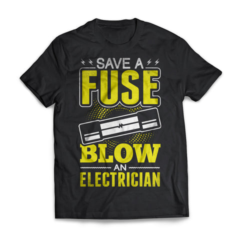 Save A Fuse Blow An Electrician