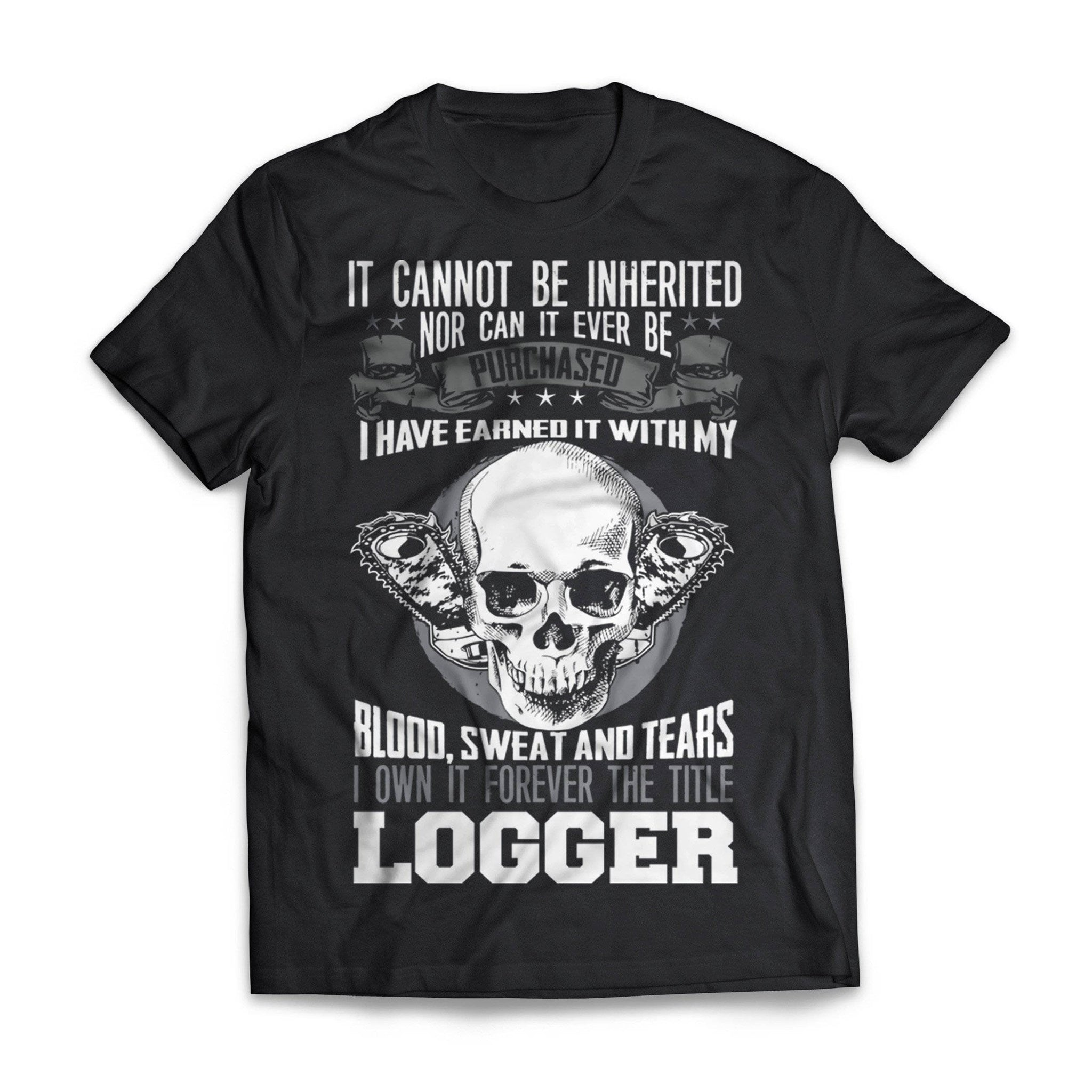 Blood Sweat And Tears Loggers