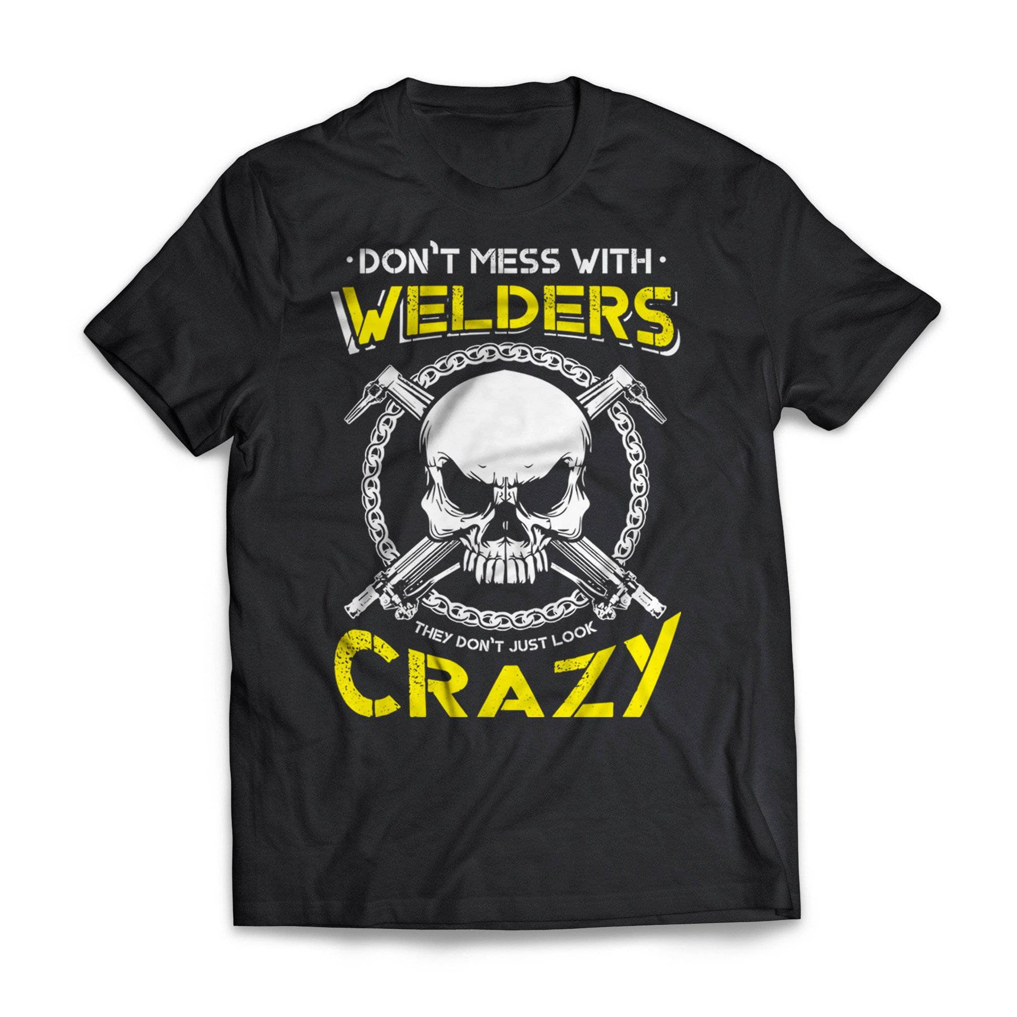 Don't Mess With Welders