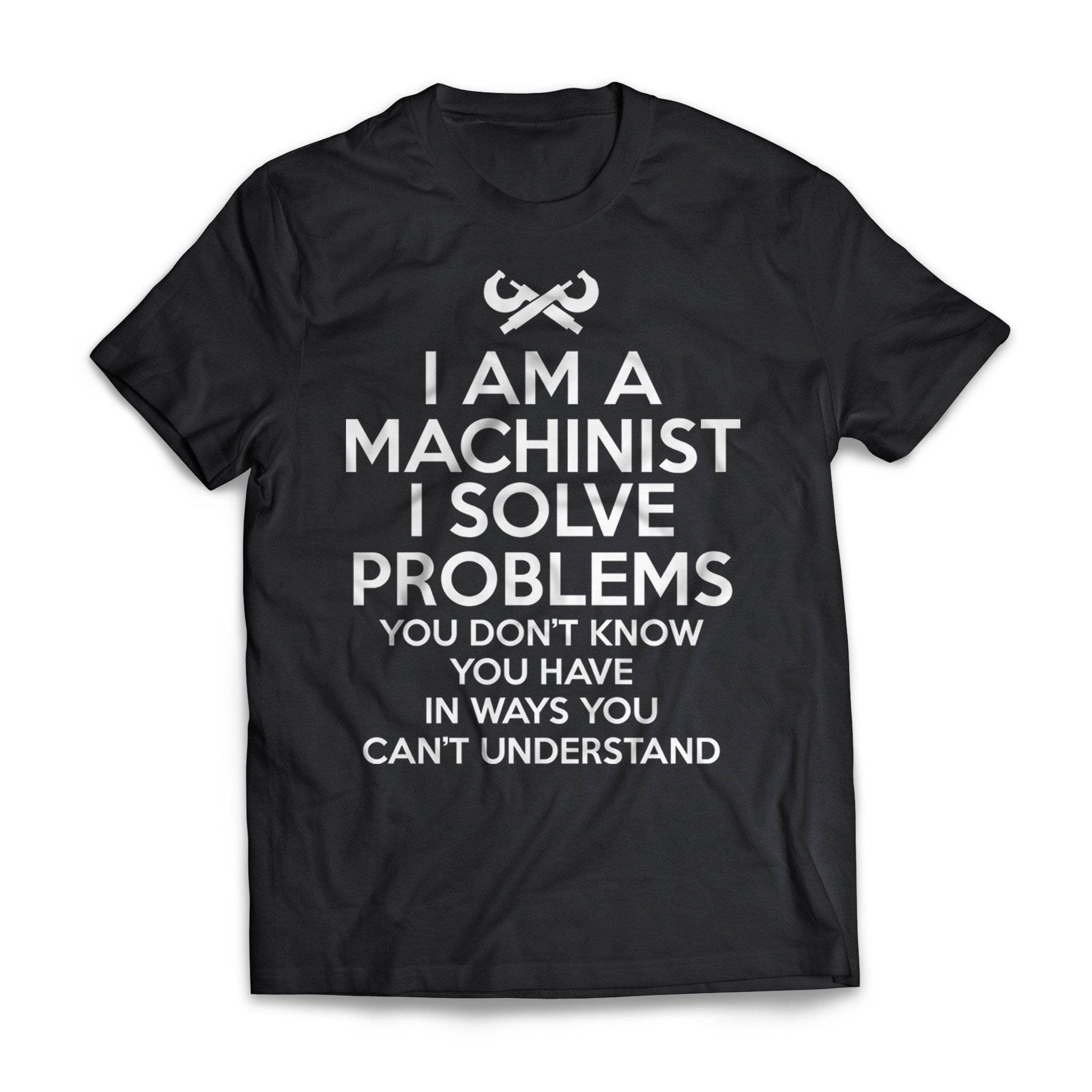 I Solve Problems Machinist