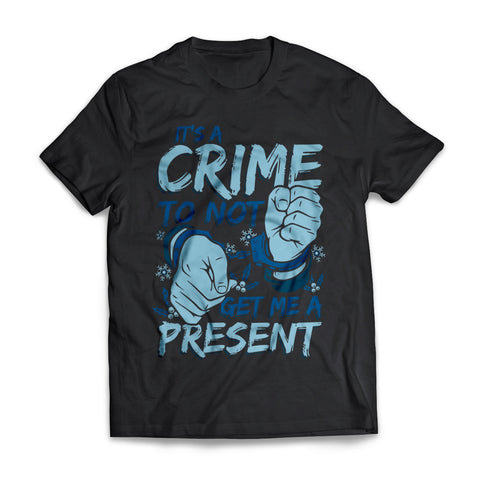 Crime Not To Get Me A Present