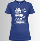 I Turn Thread And Fabric
