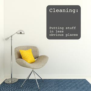 Cleaning: Putting stuff in less obvious places | Wall Quote | Wall Quote | Adnil Creations