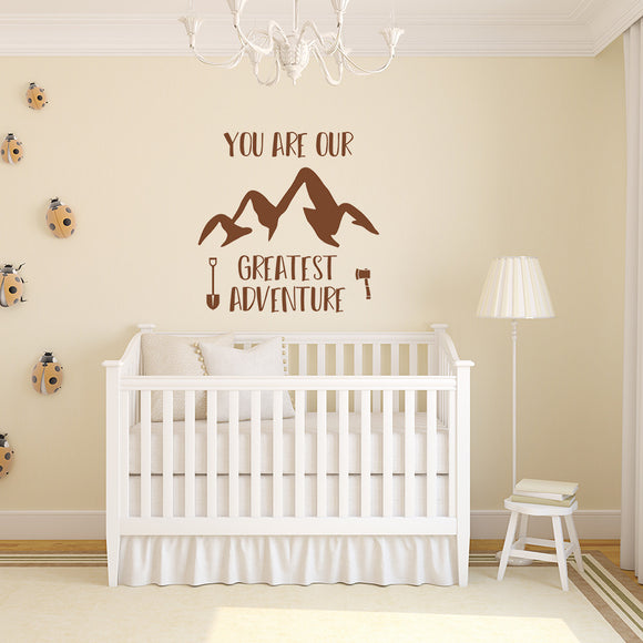 You are our greatest adventure | Wall Quote for Nursery