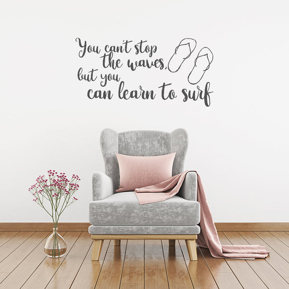 You can't stop the waves, but you can learn to surf | Wall Quote | Wall Quote | Adnil Creations