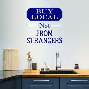 Buy local not from strangers | Wall Quote | Wall Quote | Adnil Creations