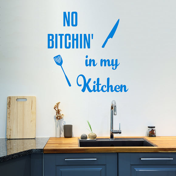 No bitchin' in my kitchen | Wall Quote | Wall Quote | Adnil Creations