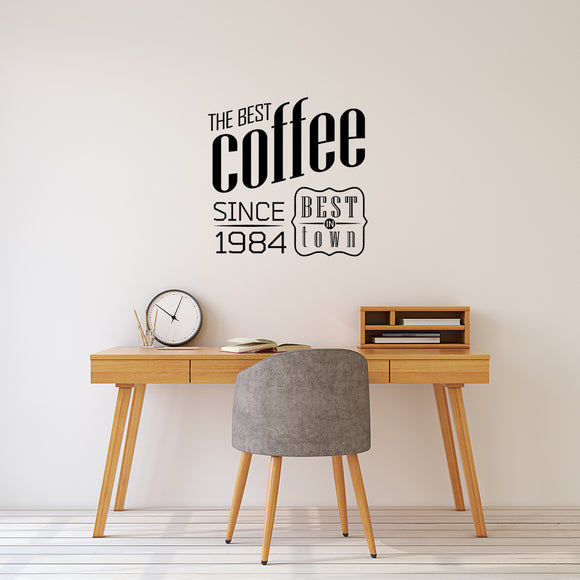The best coffee since 1984 | Wall Quote | Wall Quote | Adnil Creations