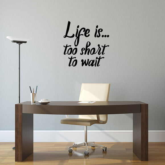 Life is too short to wait | Wall Quote | Wall Quote | Adnil Creations