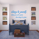 Always be yourself, unless you can be a pirate - Wall Decal
