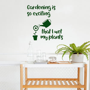 Gardening is so exciting that I wet my plants | Wall Quote | Wall Quote | Adnil Creations