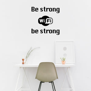 Be strong Wi-Fi be strong | Wall Quote | Wall Quote | Adnil Creations
