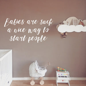 Babies are such a nice way to start people | Wall Quote | Wall Quote | Adnil Creations