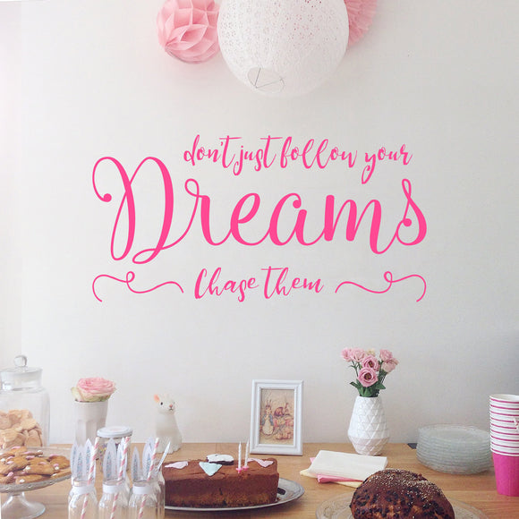 Don't just follow your dreams. Chase them | Wall Quote | Wall Quote | Adnil Creations