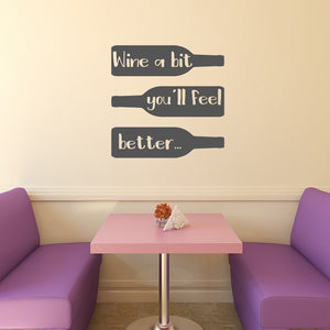 Wine a bit - You'll feel better | Wall Quote | Wall Quote | Adnil Creations