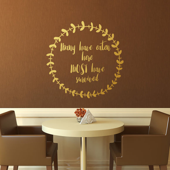 Many have eaten here, MOST have survived | Wall Quote - Adnil Creations
