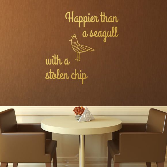 Happier than a seagull with a stolen chip | Wall Quote | Wall Quote | Adnil Creations