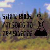Stand back! I'm going to try science! | Car Bumper Sticker | Adnil Creations