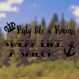 Party like a Princess, swear like a sailor | Bumper Sticker | Bumper Sticker | Adnil Creations