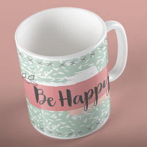 Be Happy | Mug | Mug | Adnil Creations