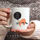 "Sloth ""I need some coffee"" 