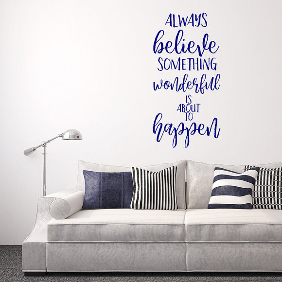 Always believe something wonderful is about to happen | Wall Quote | Wall Quote | Adnil Creations