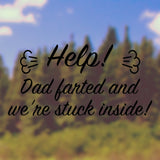 Help! Dad farted and we're stuck inside! - Bumper Sticker - Adnil Creations
