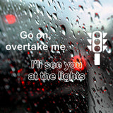 Go on overtake me, I'll see you at the lights | Bumper Sticker | Bumper Sticker | Adnil Creations