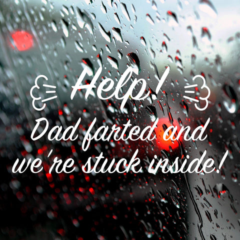 Help! Dad farted and we're stuck inside! Bumper Stickers - Adnil Creations