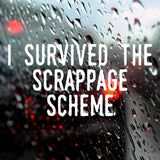I survived the scrappage scheme | Bumper Sticker | Bumper Sticker | Adnil Creations