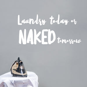 Laundry today or naked tomorrow | Wall Quote | Wall Quote | Adnil Creations